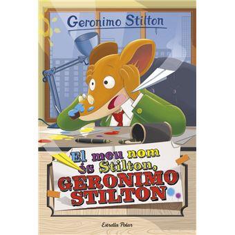 Geronimo Stilton 1: El meu nom és Stilton