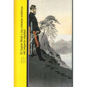 El japón meiji y las colonias asiáticas del imperio español