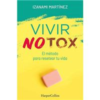 Vivir notox - El métodp para resetear tu vida