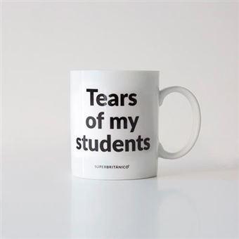 Taza Superbritánico Tears of my students