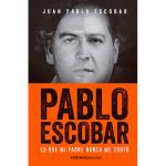 Pablo Escobar. Lo que mi padre nunca me contó
