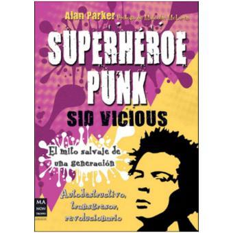 Superhéroe Punk: Sid Vicious