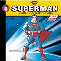 Superman. La historia del hombre de acero.