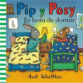 Pip y Posy 2. Es hora de dormir