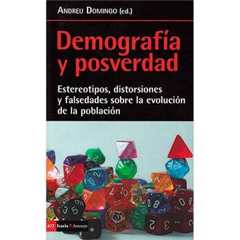 Demografía y posverdad - Estereotipos, distorsiones y falsedades sobre la evolución de la población