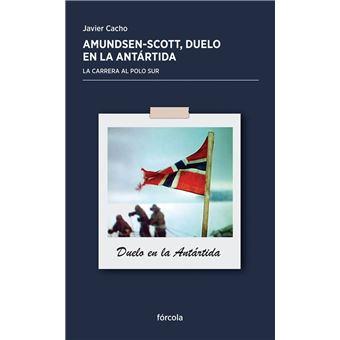 Amundsen - Scott: Duelo en la Antártida