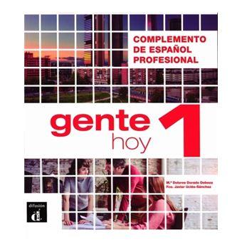Gente hoy 1 - Complemento de español profesional - A1-A2