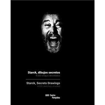 Starck, dibujos secretos. 4.000 croquis desvelados