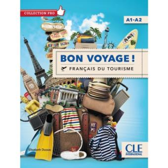 Bon voyage ! Français du Tourisme. Nivel A1-A2 (Libro + DVD)