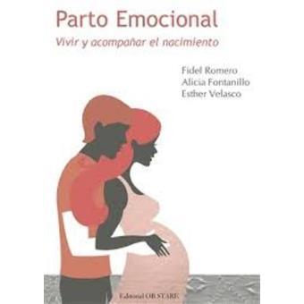 Parto emocional : vivir y acompañar el nacimiento