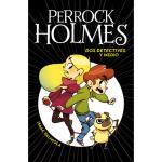 Perrock holmes 1-dos detectives y m