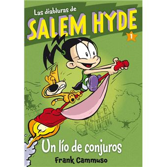 LAS DIABLURAS DE SALEM HYDE 1: Un lío de conjuros