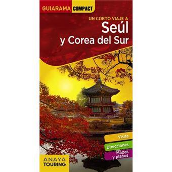 Seul y Corea del Sur. Guiarama