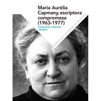 Maria Aurèlia Capmany, escritora compromesa (1963-1977)