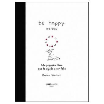 Be happy (Sé feliz)