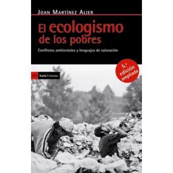 El ecologismo de los pobres: Conflictos ambientales y lenguajes de valoración