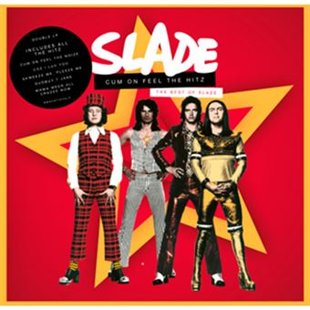 Cum On Feel The Hitz. The Best Of Slade - 2 CDs