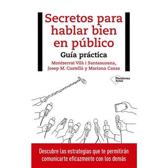Los secretos de hablar en público - Guía práctica