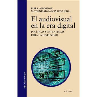 El audiovisual en la era digital. Políticas y estrategias para la diversidad