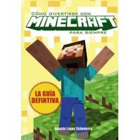 Cómo divertirse con Minecraft para siempre