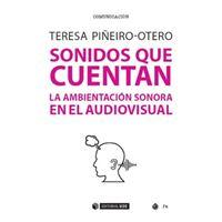Sonidos que cuentan - La ambientación sonora en el audiovisual