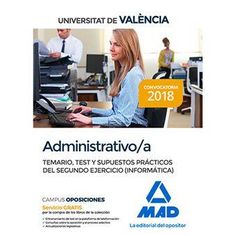 Administrativo de la Universitat de València - Temario, test y supuestos prácticos del segundo ejercicio (Informática)