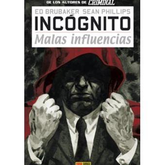 Incognito 2. Malas influencias