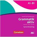 Grammatik aktiv A1-B1 - Verstehen, Üben, Sprechen