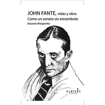 John Fante, vidas y obra. Como un soneto sin estrambote