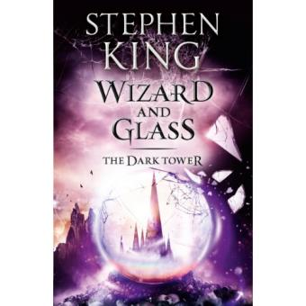 Wizard and Glass (The Dark Tower IV)