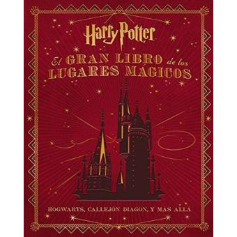 El gran libro de los lugares mágicos de Harry Potter