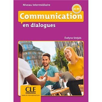 Communication en Dialogues - Niveau Intermédiaire - A2/B1 - Livre + CD