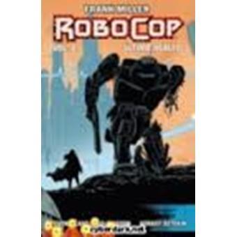 Frank  Miller´s Robocop. Último asalto 2