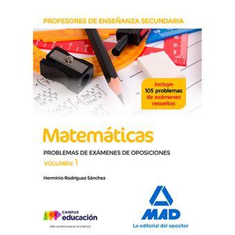 Profesores de Enseñanza Secundaria - Matemáticas - Problemas de exámenes de oposiciones - Volumen 1