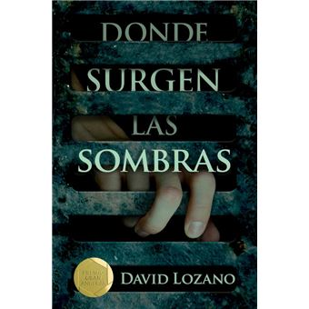 Donde Surgen Las Sombras David Lozano 5 En Libros Fnac