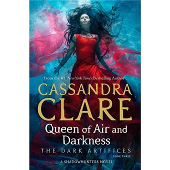 The Dark Artifices 3 - Queen of Air and Darkness