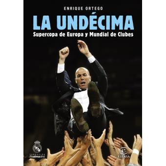 La Undécima. Supercopa de Europa y Mundial de Clubes