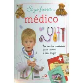 Si yo fuera médico