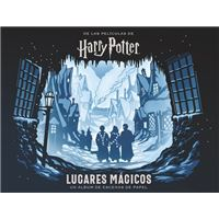 Harry Potter. Lugares mágicos. Un álbum de escenas de papel