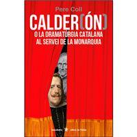 Calderón - O la dramaturgia catalana al servei de la monarquia