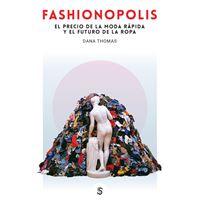 Fashionopolis - El precio de la moda rápida y el futuro de la ropa