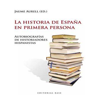 La historia de España en primera persona