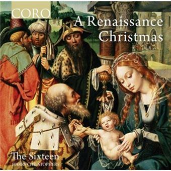 The Sixteen - A Renaissance Christmas