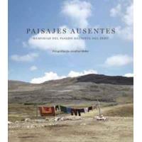 Paisajes ausentes: Memorias del pasado reciente del Perú
