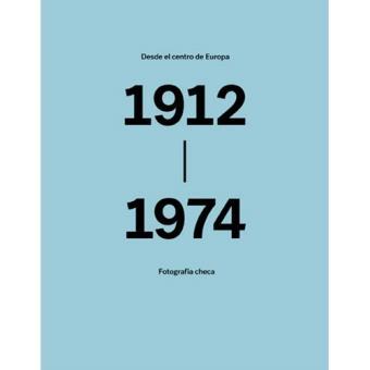 Desde el centro de Europa. 1912-1974