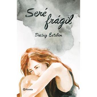 Seré frágil