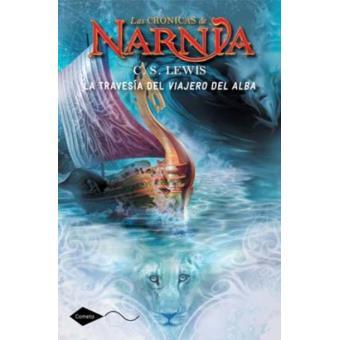 Las crónicas de Narnia 5. La travesía del Viajero del Alba
