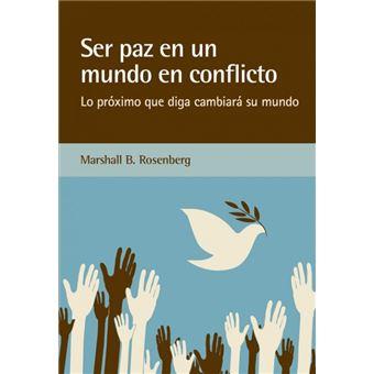 Ser paz en un mundo en conflicto - Lo próximo que diga cambiará su mundo