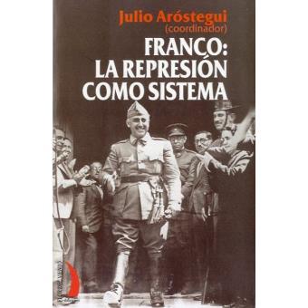 Franco. La represión como sistema