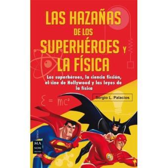 Las hazañas de los superhéroes y la física